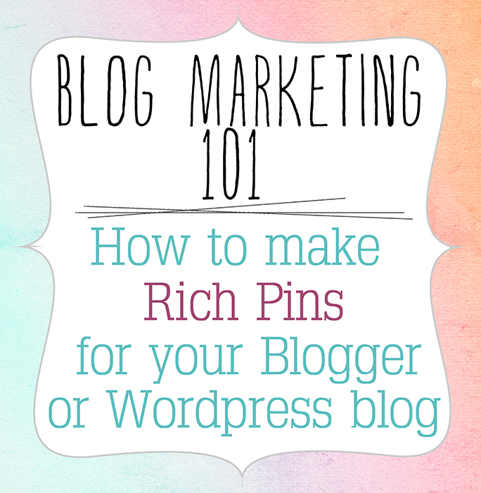 How to make Rich Pins for your Blogger or WordPress blog