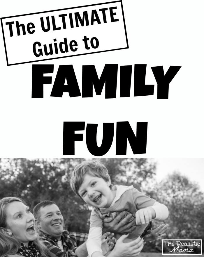 The Ultimate Guide To Family Fun
