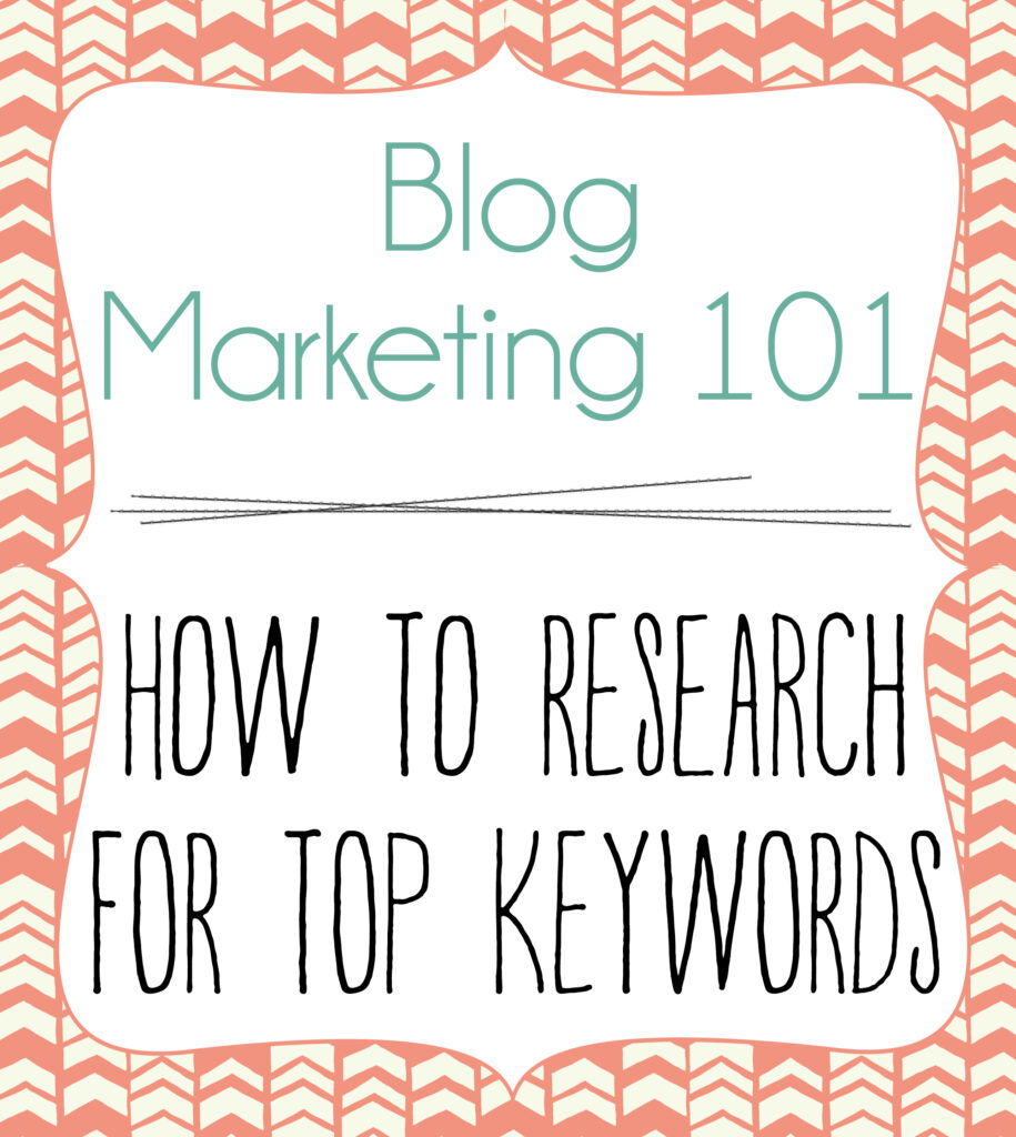 Blog Marketing 101 | How To Research For Top Keyw