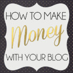 How To Make Money With Your Blog www.iheartartsncrafts.com