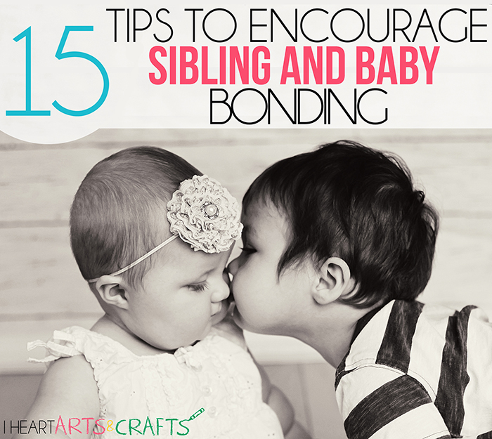 15 Tips To Encourage Sibling and Baby Bonding - www.iheartartsncrafts.com