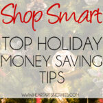 Shop Smart| Top Holiday Money Saving Tips