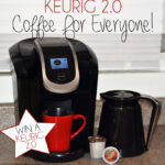 Keurig 2.0 | Coffee For Everyone & Giveaway!