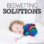 Bedwetting Solutions - Tips to survive potty training through the night!