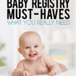 Top Baby Registry Must-Haves - What you really need
