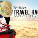 Brilliant Travel Hacks - Saving You Time and Money