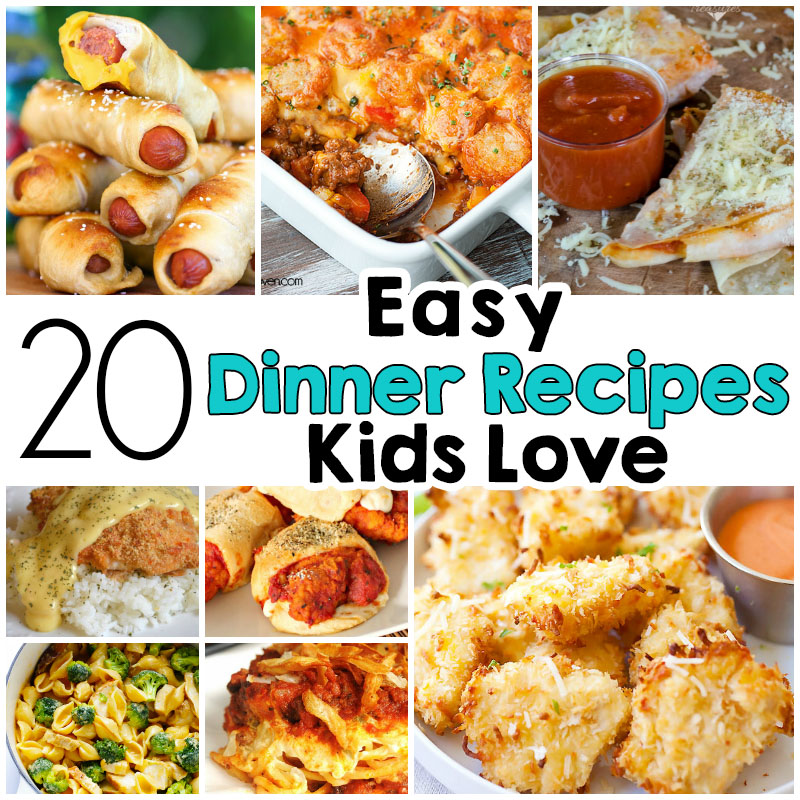 20 easy dinner recipes that kids love i heart arts n crafts for Easy things to make for dinner for two