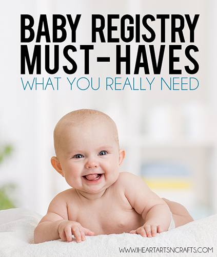 http://www.iheartartsncrafts.com/top-baby-registry-must-haves-what-you-really-need/