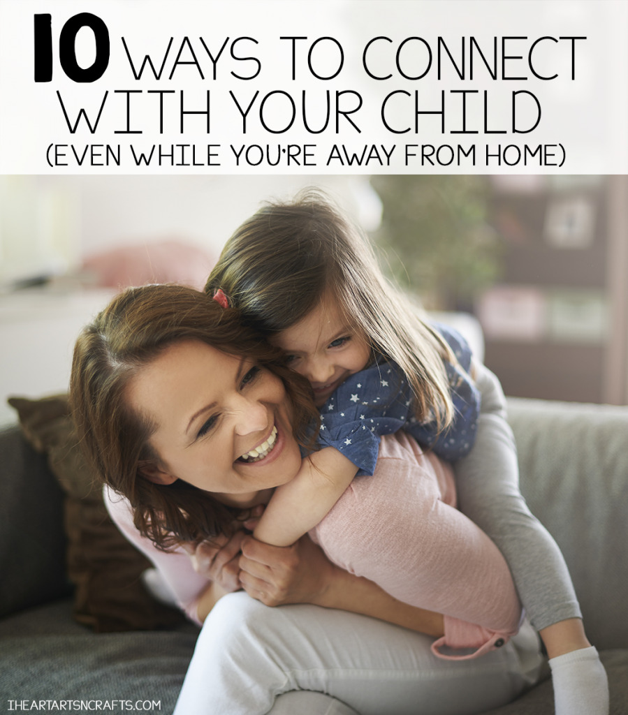 10 Ways To Connect With Your Kids (Even While You're Away From Home)