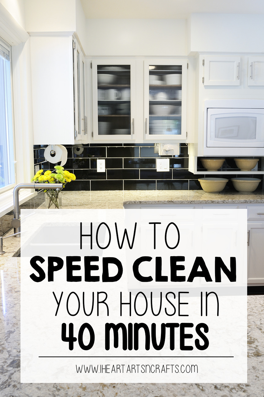 How To Speed Clean Your House In Under 40 Minutes!