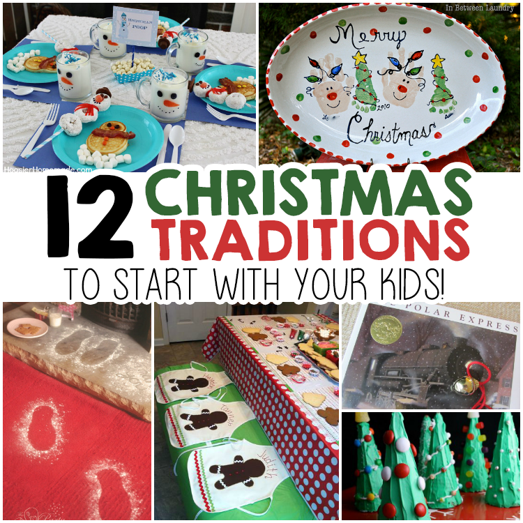 12 Christmas Traditions To Start With Your Kids