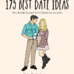 175 Best Date Ideas – The Ultimate Bucket List