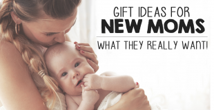 Gift Ideas For New Moms – What They Really Want!