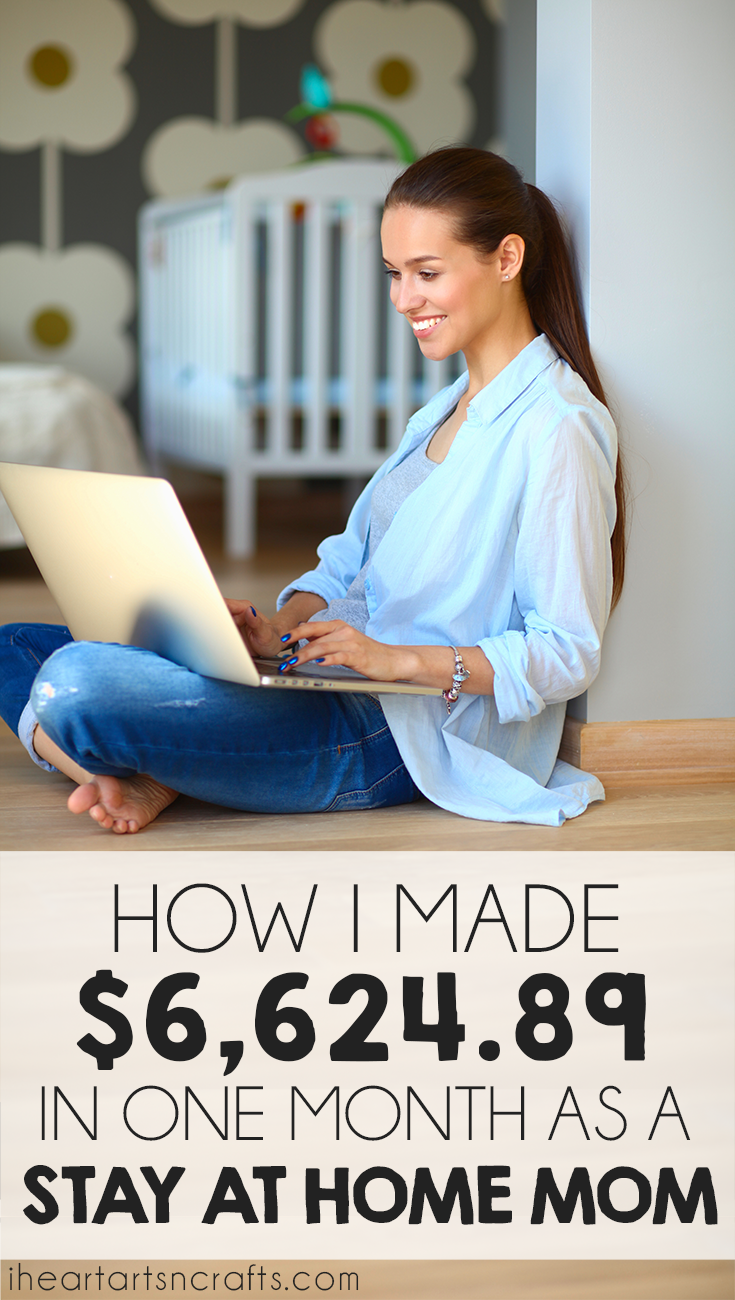How I Made Over $6,000 In One Month As A Stay At Home Mom