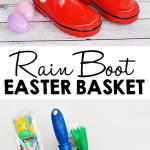 Rain Boot Easter Basket Idea